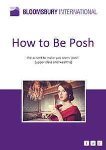How to Be Posh - Bloomsbury International