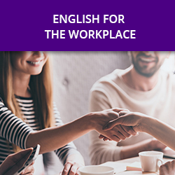 ENGLISH FOR THE WORKPLACE