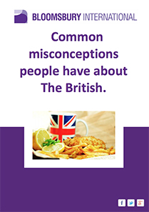 Common misconceptions people have about The British.